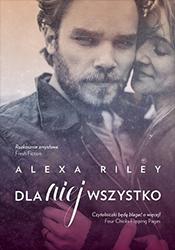 Dla niej wszystko Alexa Riley