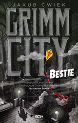 Grimm City Bestie Jakub Ćwiek