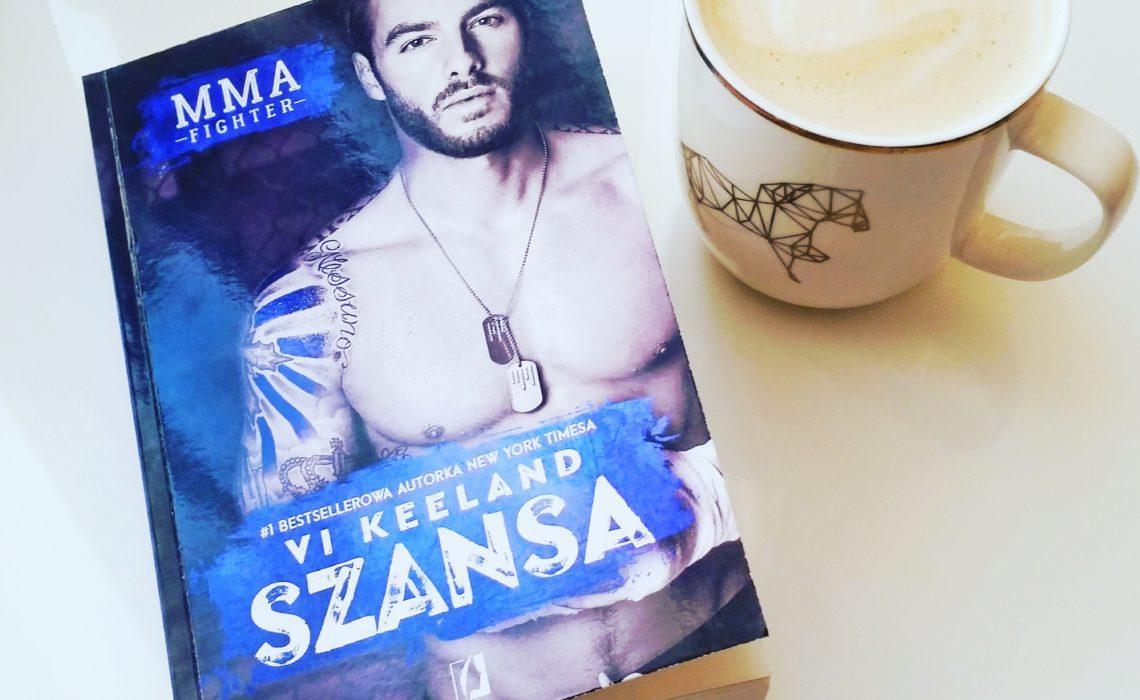 Szansa Worth the chance MMA Fighter Vi Keeland