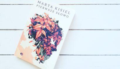 Pierwsze słowo Marta Kisiel Wydawnictwo Uroboros